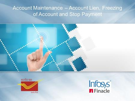 Introduction Business Scenario Finacle Process Overview Key Terminologies Step by Step Process Demonstration Summary.