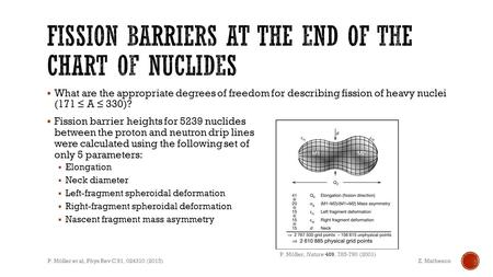  What are the appropriate degrees of freedom for describing fission of heavy nuclei (171 ≤ A ≤ 330)?  Fission barrier heights for 5239 nuclides between.