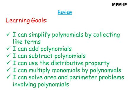 I can simplify polynomials by collecting like terms