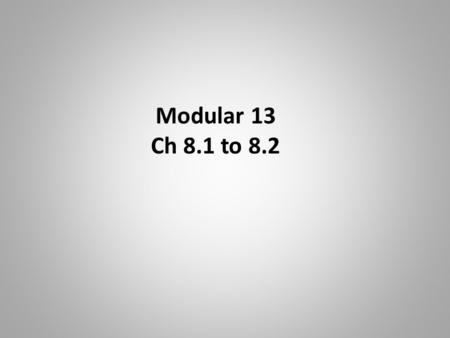 Modular 13 Ch 8.1 to 8.2. Ch 8.1 Distribution of the Sample Mean Objective A : Shape, Center, and Spread of the Distribution of Objective B : Finding.