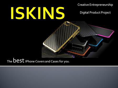 The best IPhone Covers and Cases for you. Creative Entrepreneurship Digital Product Project.