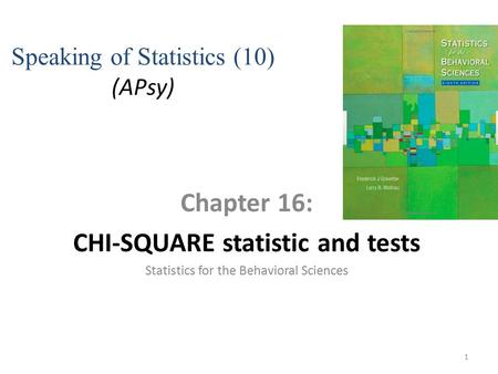 CHI-SQUARE statistic and tests