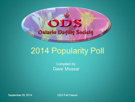 September 20, 2014ODS Fall Classic 2014 Popularity Poll Compiled By: Dave Mussar.