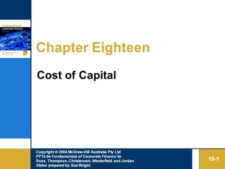 Copyright  2004 McGraw-Hill Australia Pty Ltd PPTs t/a Fundamentals of Corporate Finance 3e Ross, Thompson, Christensen, Westerfield and Jordan Slides.