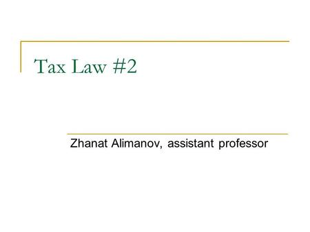 Tax Law #2 Zhanat Alimanov, assistant professor. Home assignment (2-3 per day)  Calculate tax burden of the company on Masha's income: under (1) Labor.