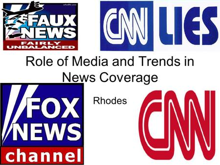 Role of Media and Trends in News Coverage Rhodes.