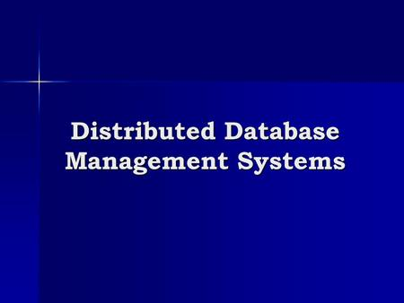 Distributed Database Management Systems. Reading Textbook: Ch. 4 Textbook: Ch. 4 FarkasCSCE 824 - Spring 20112.