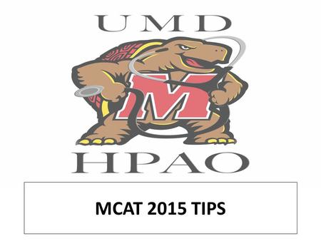 MCAT 2015 TIPS. Important Consideration While almost all schools will accept the old MCAT in the 2016 applicant cycle, there are many schools that do.