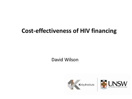 David Wilson Cost-effectiveness of HIV financing.