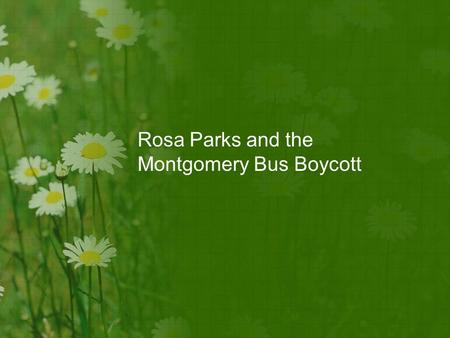 Rosa Parks and the Montgomery Bus Boycott. March 2, 1955 Claudette Colvin 15-year-old was arrested, roughed up and thrown in jail refused to give up her.