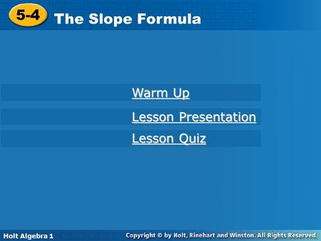 5-4 The Slope Formula Warm Up Lesson Presentation Lesson Quiz
