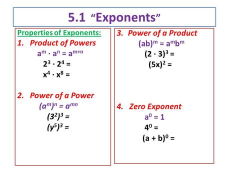 "5.1 ""Exponents"" Power of a Product Product of Powers (ab)m = ambm"