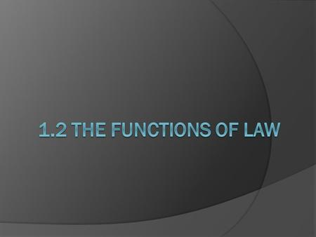 1.2 The Functions of Law.