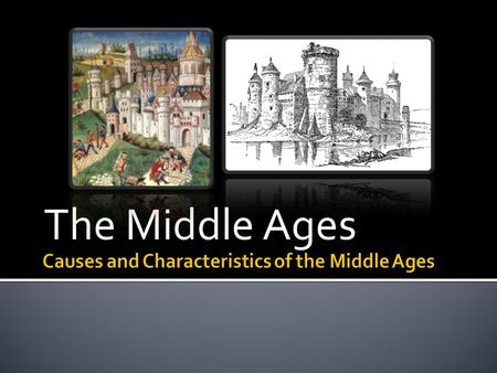 The Middle Ages. 1. The Middle Ages: What is it? a. Name given to the time period between the fall of Rome and the Renaissance. b. Lasts roughly 1000.