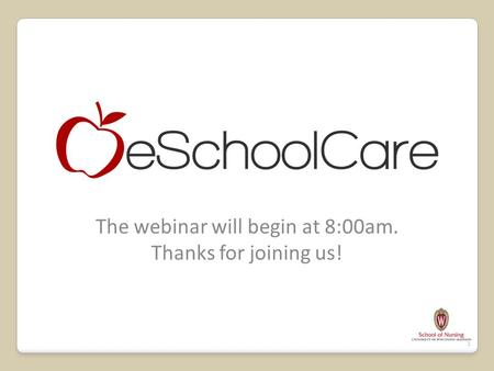 1 The webinar will begin at 8:00am. Thanks for joining us!
