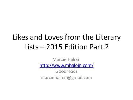 Likes and Loves from the Literary Lists – 2015 Edition Part 2 Marcie Haloin  Goodreads