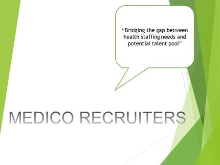 """Bridging the gap between health staffing needs and potential talent pool"""