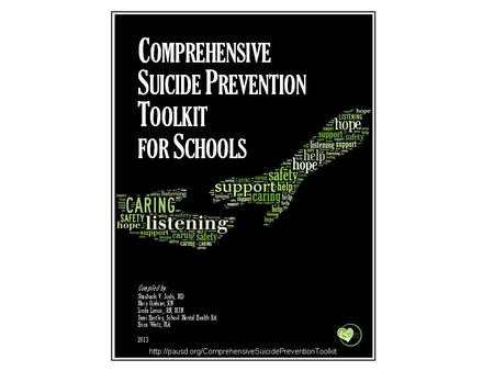 If you'd like to look through the Comprehensive Suicide Prevention Toolkit for Schools, access it here: pausd.org/ComprehensiveSuicidePreventionToolkitforSchools.
