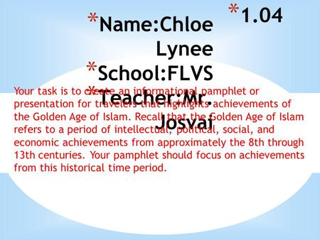 Name:Chloe Lynee School:FLVS Teacher:Mr. Josvai