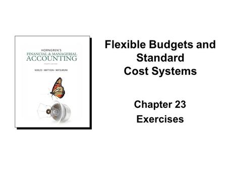 Flexible Budgets and Standard Cost Systems
