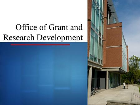  Office of Grant and Research Development. OGRD Research Development, Core #1 Centralized Proposal & Award Processing, Core #2 Education, Training &