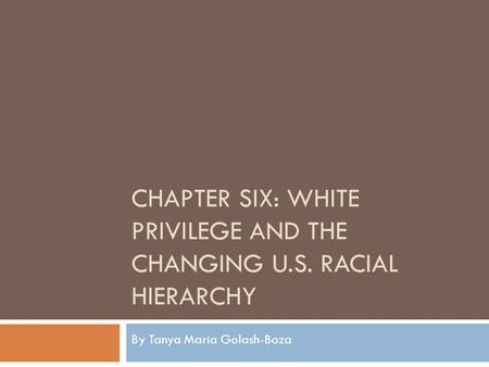 Chapter Six: White Privilege and the Changing U.S. Racial Hierarchy