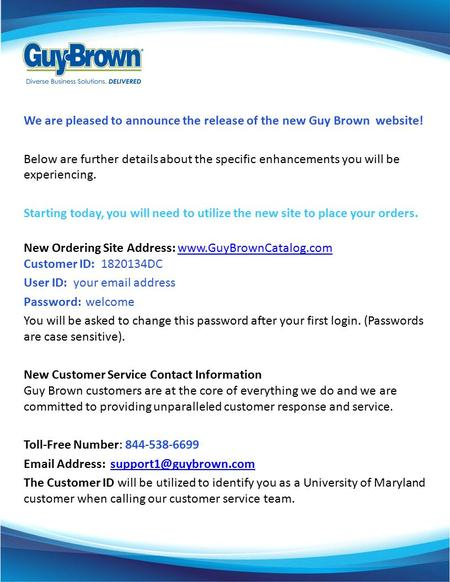 We are pleased to announce the release of the new Guy Brown website! Below are further details about the specific enhancements you will be experiencing.
