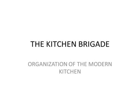 ORGANIZATION OF THE MODERN KITCHEN