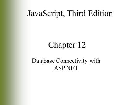 Chapter 12 Database Connectivity with ASP.NET JavaScript, Third Edition.