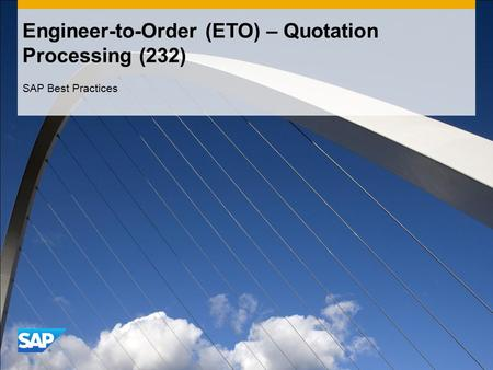 Engineer-to-Order (ETO) – Quotation Processing (232) SAP Best Practices.