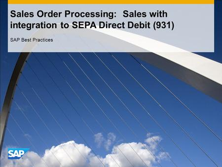 Sales Order Processing: Sales with integration to SEPA Direct Debit (931) SAP Best Practices.