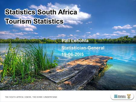 Concepts and Definitions Who is a Tourist Tourism Statistics Tourism Satellite Account Domestic Tourism International Tourism Collection, Compilation.