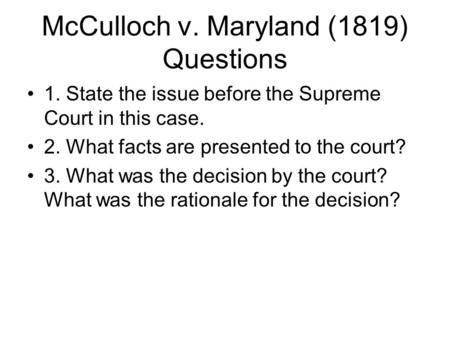 McCulloch v. Maryland (1819) Questions