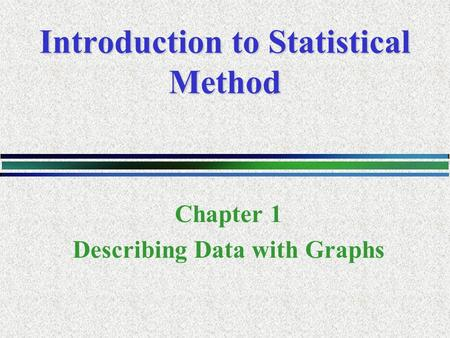 Introduction to Statistical Method
