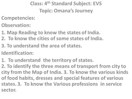 Class: 4th Standard Subject: EVS Topic: Omana's Journey