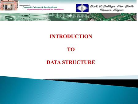 INTRODUCTION TO DATA STRUCTURE. Topics To Be Discussed………………………. Meaning of Data Structure Classification of Data Structure Data Structure Operations.