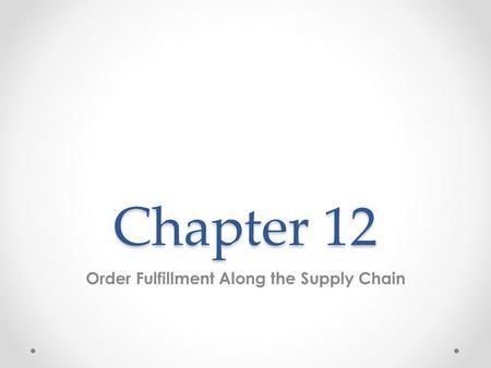Order Fulfillment Along the Supply Chain