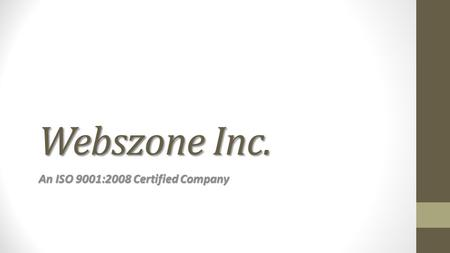 Webszone Inc. An ISO 9001:2008 Certified Company.
