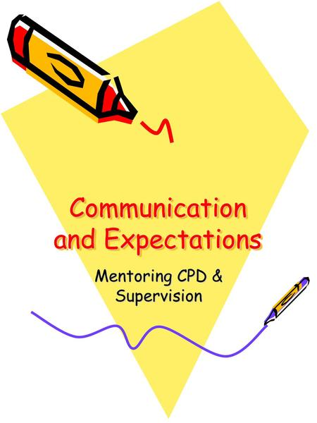 Communication and Expectations Mentoring CPD & Supervision.