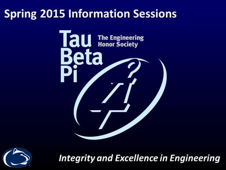 Spring 2015 Information Sessions Integrity and Excellence in Engineering.