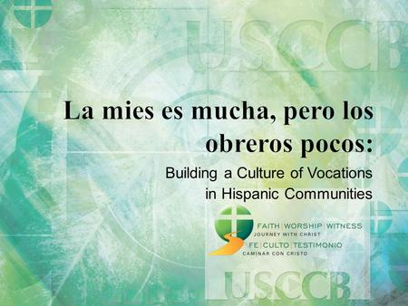 Building a Culture of Vocations in Hispanic Communities.