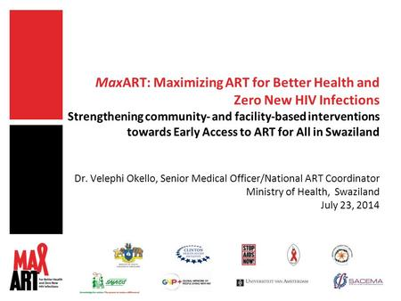 MaxART: Maximizing ART for Better Health and Zero New HIV Infections Strengthening community- and facility-based interventions towards Early Access to.