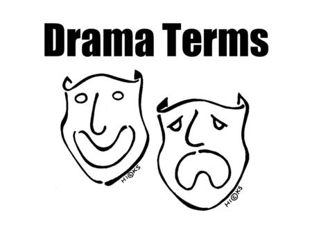 Drama Terms. Monologue A long speech by a single character without another character's response.