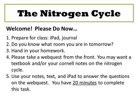 The Nitrogen Cycle Welcome! Please Do Now…