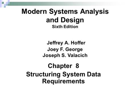 Chapter 8 Structuring System Data Requirements
