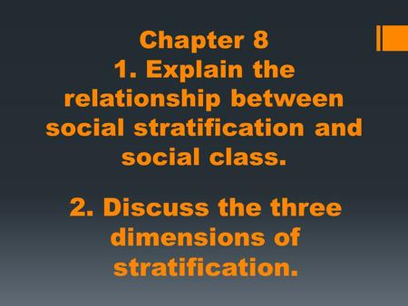2. Discuss the three dimensions of stratification.