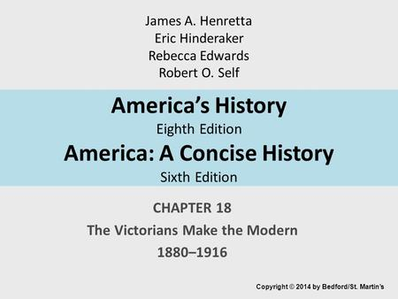 CHAPTER 18 The Victorians Make the Modern 1880–1916
