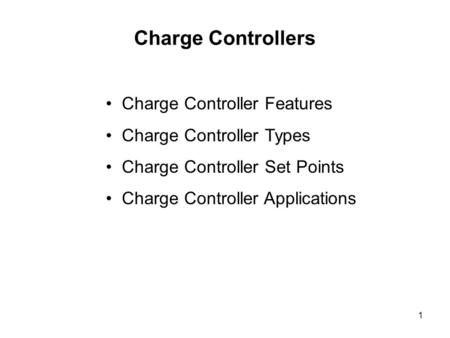 Charge Controllers Charge Controller Features Charge Controller Types