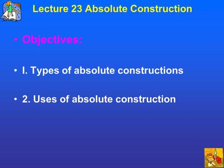 Lecture 23 Absolute Construction