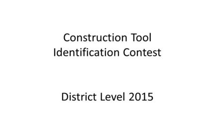 Construction Tool Identification Contest District Level 2015.